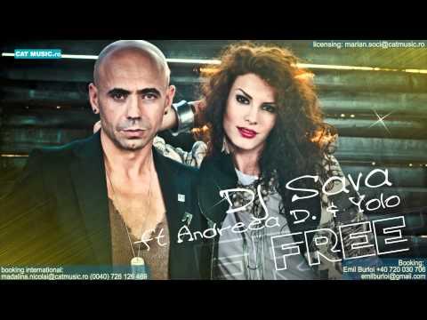 Dj Sava feat Andreea D - Free