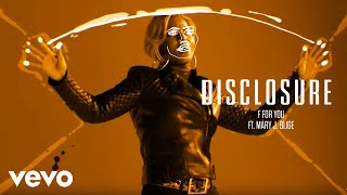 Disclosure - F For You feat. Mary J. Blige