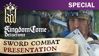 Kingdom Come: Deliverance - Sword Combat Presentation