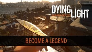 Dying Light: The Following Enhanced Edition - Legendary Levels