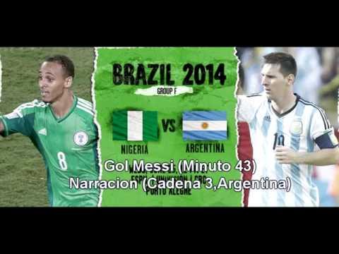 Nigeria 2 3 Argentina Gol Messi Narración Argentina   BRASIL 2014