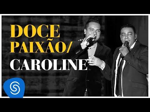 RAÇA NEGRA - DOCE PAIXÃO / CAROLINE - DVD OFICIAL RAÇA NEGRA & AMIGOS - Part. Bruno Cardoso