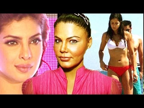Rakhi Sawant comments on Katrina Kaif's Bikini Pictures, Priyanka Chopra, Salman Khan & others