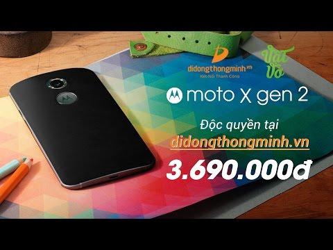 Vật Vờ| Mở hộp Motorola X Gen 2: cấu hình tốt nhất dưới 4 triệu chính hãng