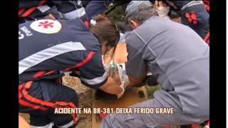 Homem fica gravemente ferido em acidente na BR-381