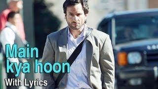 Main Kya Hoon Song With Lyrics - Love Aaj Kal