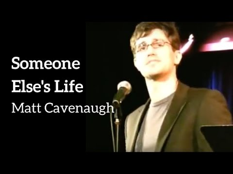Matt Cavenaugh - Someone Elsess Life