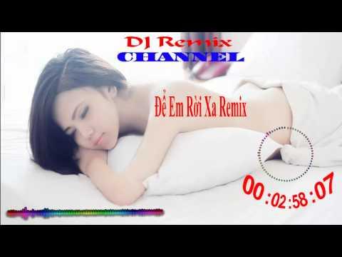 [Việt Mix] Để Em Rời Xa Remix - FB Boiz