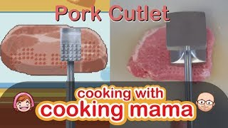 Pork Cutlet (Tonkatsu) | Cooking with Cooking Mama!