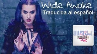 Wide Awake Katy Perry (traducida Al Español)