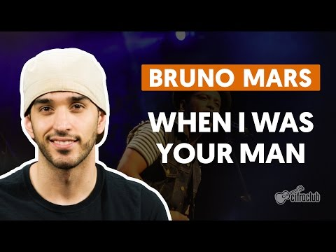 When I Was Your Man - Bruno Mars (aula de violão)