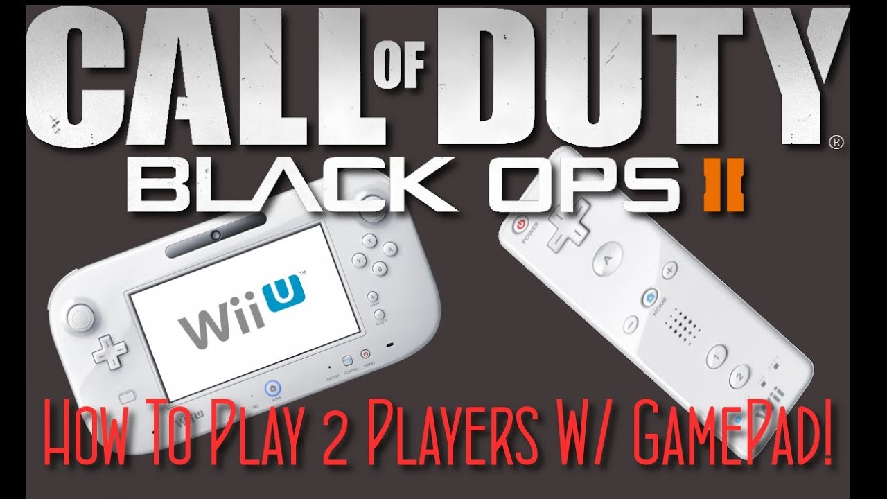 Wii U Black Ops 2 Zombies : Black ops wii u how to play players w gamepad