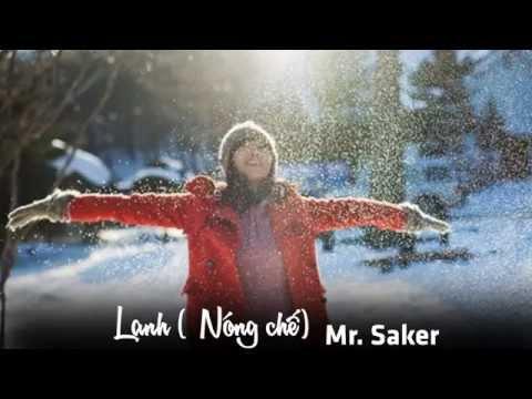 Lạnh ( Nóng chế BigDaddy ft Hạnh Sino) - Mr. Saker