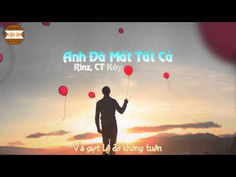 Anh Đã Mất Tất Cả - Rinz, CT Kòy [Video Lyrics]