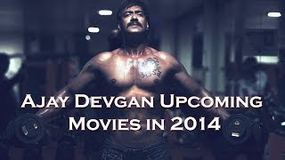 Ajay Devgan Upcoming Movies List In 2014 With Actress Name