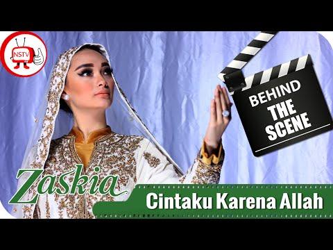 Zaskia - Behind The Scenes Video Klip Cintaku Karena Allah - NSTV