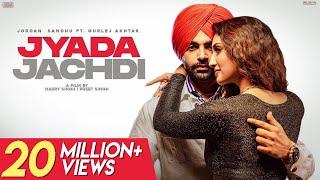 Jyada Jachdi – Jordan Sandhu – Gurlez Akhtar Punjabi Video Download New Video HD