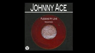 Johnny Ace - Pledging My Love