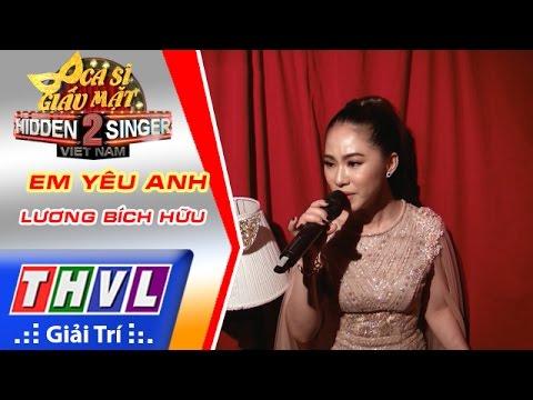 THVL | Ca sĩ giấu mặt 2016 - Tập 8: Lương Bích Hữu | Vòng 4: Em yêu anh