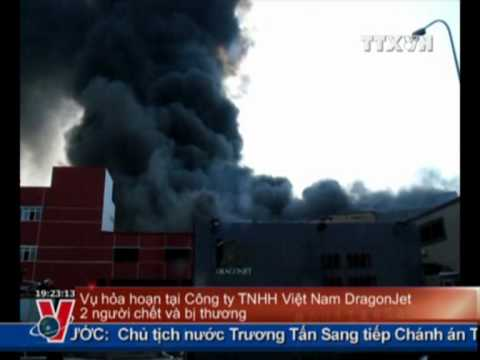 Vụ hoả hoạn tại Công ty TNHH Việt Nam DragonJet: 2 người chết và bị thương