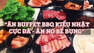 Cuộc Sống Nhật #24: Ăn Buffet BBQ | Thịt Bò Nướng Kiểu Nhật - Cực Ngon Ăn No Bể Bụng