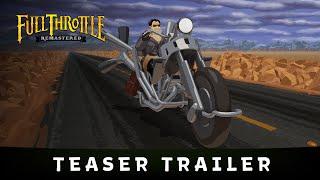 Full Throttle Remastered - Teaser Trailer