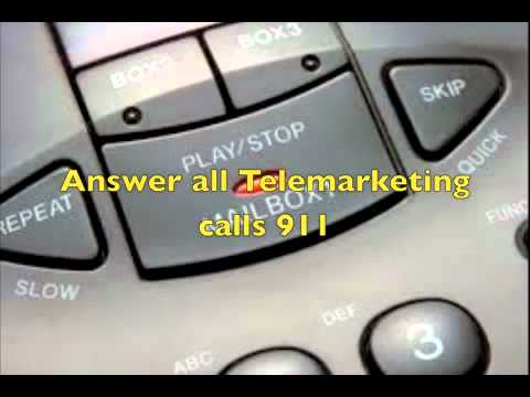 Answer all Telemarketing calls 911