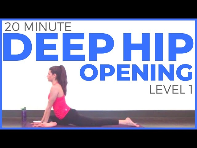 Deep Hip Opening Yoga Practice - Level 1