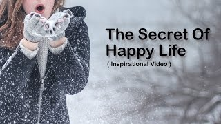 Inspirational Video - How To Live A Happy and Beautiful Life 2017