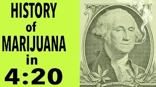 History of Marijuana in 4:20
