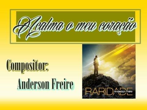 Anderson Freire - Acalma O Meu Coração (CD Raridade) - 2013