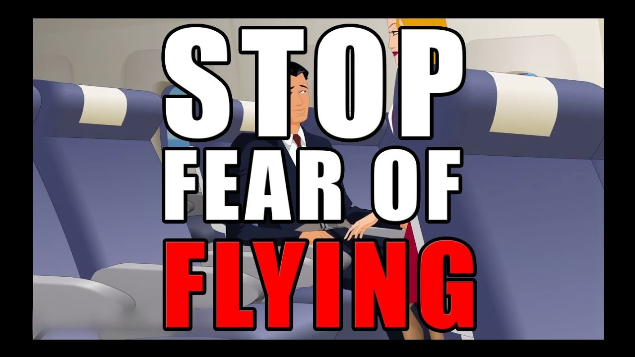 how to overcome fear of flying youtube