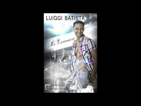 Luiggi Batista: Me Enamore