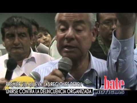 Ministro César Villanueva dijo que las regiones deben unirse contra la delincuencia organizada