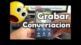 Como Grabar Conversacion En Samsung Galaxy S3 I9300