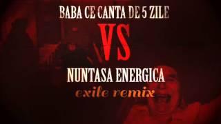 Baba ce canta de 5 zile VS Nuntasa energica (EXILE REMIX)