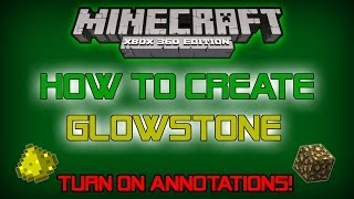 Minecraft Xbox 360/PS3 How To Create Glowstone [TURN ON