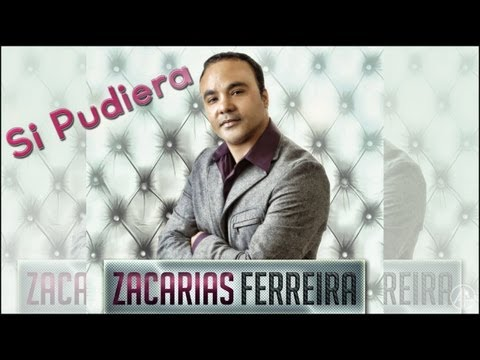 Zacarias Ferreira - Si Pudiera (2013)