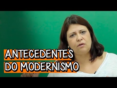 Antecedentes do Modernismo - Extensivo Português | Descomplica