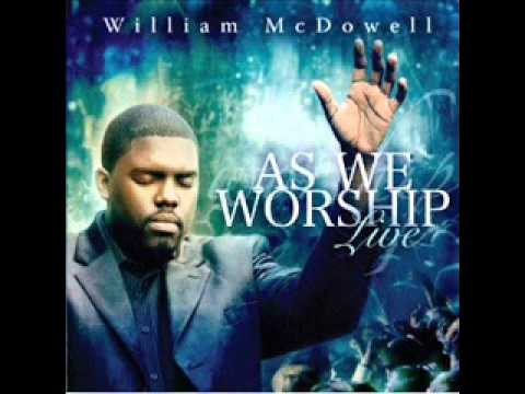 Sing William Mcdowell - Draw me Closer/Wrap me in your ...
