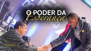 09/06/18 - O Poder da Esperança - Pr. Luis Gonçalves