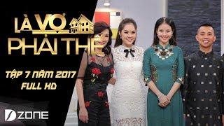 Là Vợ Phải Thế | Tập 7 Full HD l Dương Cẩm Lynh được chồng tặng hoa 3 triệu đồng mỗi ngày (27/6)