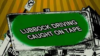 Lubbock Driving Caught on Tape!