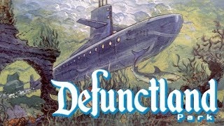 Defunctland: The History of 20,000 Leagues Under the Sea: Submarine Voyage (Part 1 of 2)