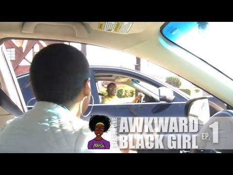 "[S. 1, Ep. 1] ""The Stop Sign"" - AWKWARD Black Girl"
