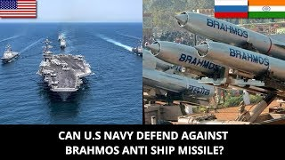CAN U.S NAVY DEFEND AGAINST  BRAHMOS ANTI SHIP MISSILE?