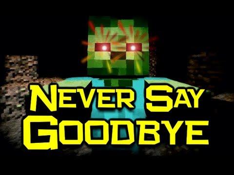 Parody never say goodbye versi Minecraft