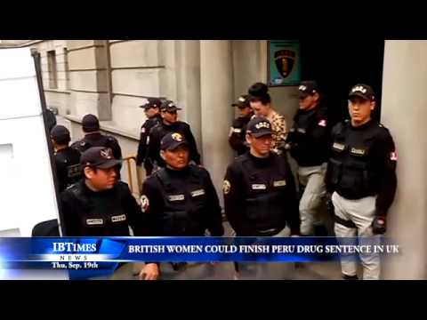 British Women Could Finish Peru Drugs Sentence In UK