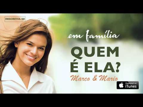 Marco & Mário - Quem é Ela? (CD novela Em Família)