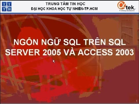 Bài 1. Ngôn ngữ SQL trên SQL SERVER 2005 và ACCESS 2003_Tổng quan.
